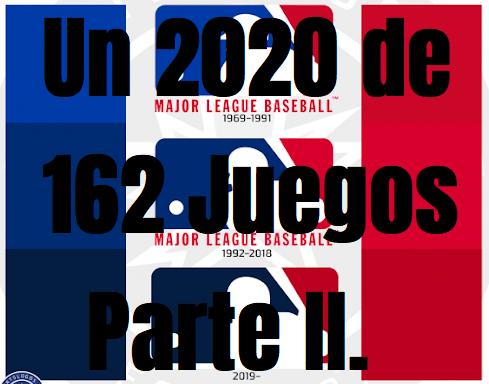 un.2020-de-162-juegos-parte-ii-mlb-beisbol